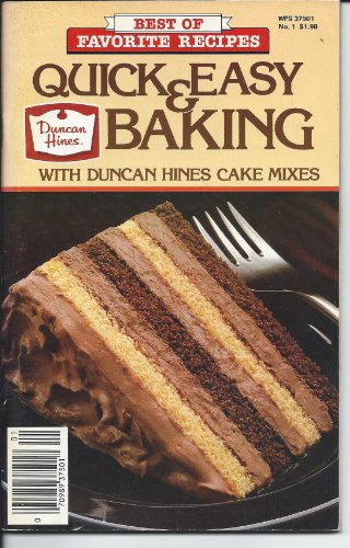 Quick and Easy Baking with Duncan Hines Cake Mixes: Duncan Hines