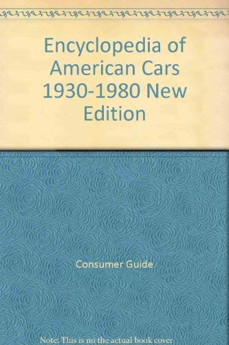 Encyclopedia of American Cars 1930-1980 New Edition: Consumer Guide