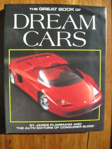 The Great Book of Dream Cars: Flammang, James M.