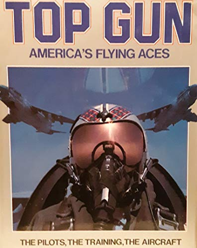9780881768350: The Complete Book of Top Gun: American's Flying Aces- The Pilots, The Training, The Aircraft