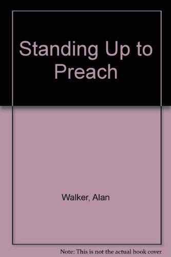 Standing Up to Preach: Walker, Alan