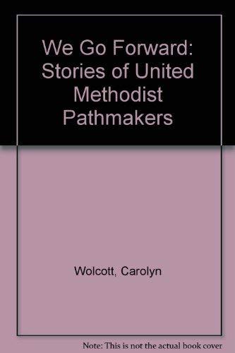9780881770087: We Go Forward: Stories of United Methodist Pathmakers