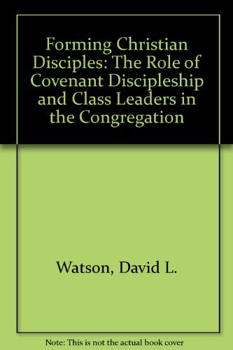 9780881770933: Forming Christian Disciples: The Role of Covenant Discipleship and Class Leaders in the Congregation
