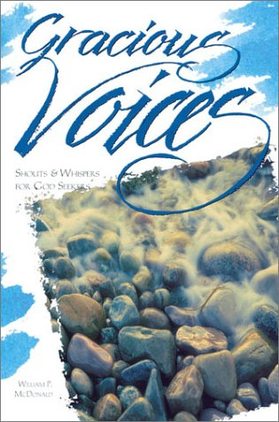 Gracious Voices: Shouts & Whispers for God Seekers (Christian Initiation): McDonald, William P.