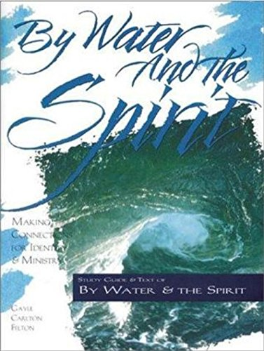 9780881772012: By Water and the Spirit: Making Connections for Identity and Ministry (The Christian Initiation Series)