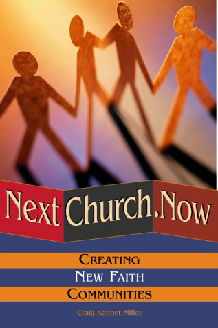 9780881772937: Nextchurch.Now: Creating New Faith Communities