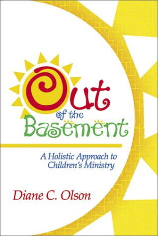 9780881773514: Out of the Basement: A Holistic Approach to Children's Ministry (Children's Ministries)