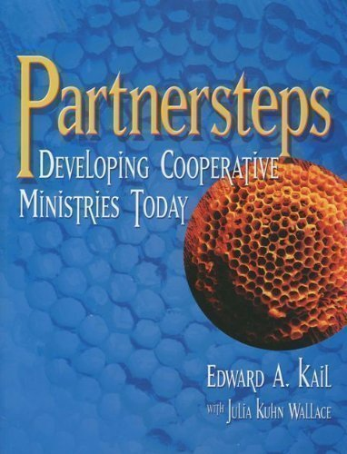Partnersteps: Developing Cooperative Ministries Today: Kail, Edward A.