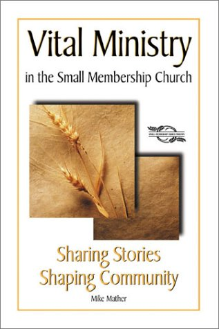 9780881773712: Sharing Stories, Shaping Community: Vital Ministry in the Small Membership Church