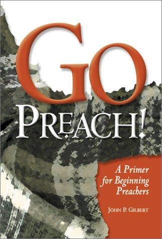 9780881773842: Go Preach!: A Primer for Beginning Preachers