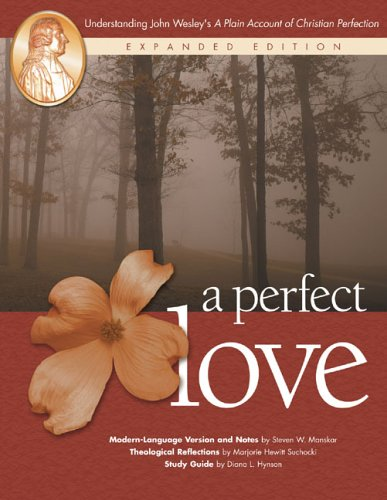 9780881774269: A Perfect Love: Understanding John Wesley's