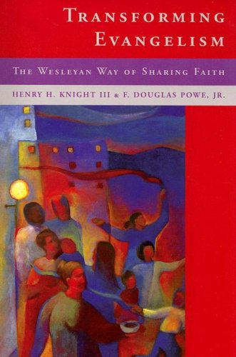 9780881774856: Transforming Evangelism: The Wesleyan Way of Sharing Faith