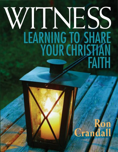 Witness: Learning to Share Your Christian Faith: Ron Crandall