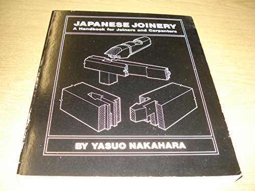 Japanese Joinery: A Handbook for Joiners and Carpenters: Nakahara, Yasuo