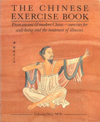 9780881790054: The Chinese exercise book: From ancient & modern China, exercises for well-being & the treatment of illnesses