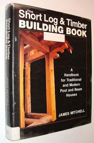 9780881790092: Short Log and Timber Building Book
