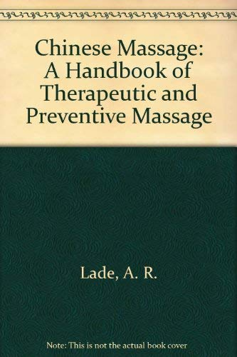 9780881790122: Chinese Massage: A Handbook of Therapeutic and Preventive Massage