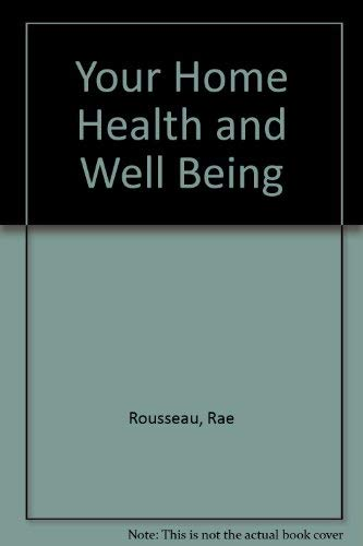 YOUR HOME, YOUR HEALTH, and WELL-BEING,: David Rousseau, W