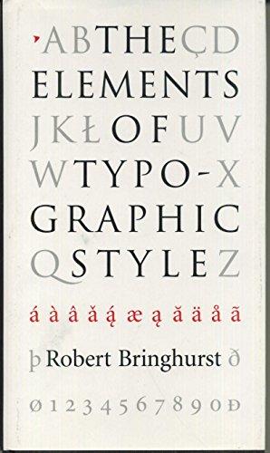 The Elements of Typographic Style: Bringhurst, Robert