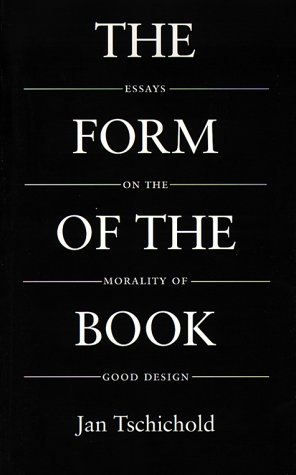 9780881791167: The Form of the Book: Essays on the Morality of Good Design (Classic Typography Series)