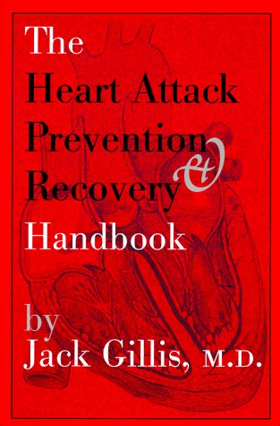 The Heart Attack Prevention & Recovery Handbook (9780881791181) by Jack Gillis