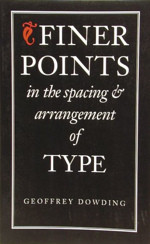 9780881791198: Finer Points in the Spacing & Arrangement of Type (Classic Typography Series)