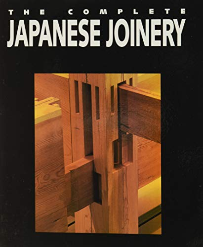 9780881791211: Complete Japanese Joinery: A Handbook of Japanese Tool Use and Woodworking for Joiners and Carpenters