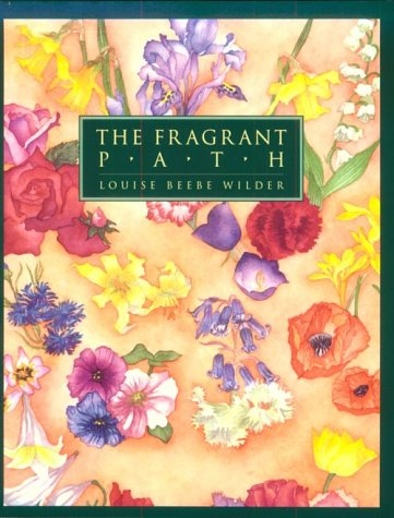 9780881791259: The Fragrant Path: A Book About Sweet Scented Flowers and Leaves