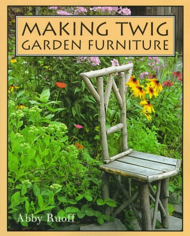 Making Twig Garden Furniture: Abby Ruoff; Photographer-Abby