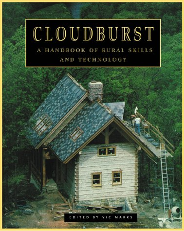 9780881791624: Cloudburst: A Handbook of Rural Skills and Technology