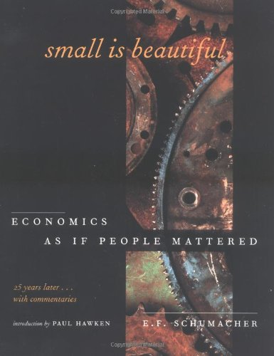 9780881791693: Small Is Beautiful: Economics As If People Mattered : 25 Years Later...With Commentaries