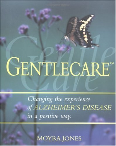 9780881791716: Gentlecare: Changing the Experience of Alzheimer's in a Positive Way