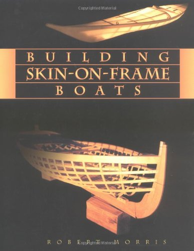9780881791914: Building Skin-On-Frame Boats: Building on a Ten-Thousand Year Tradition
