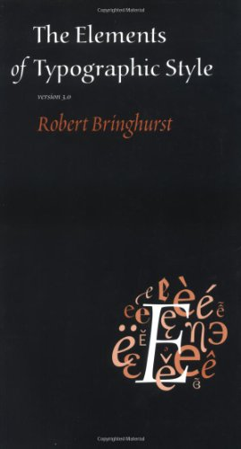 The Elements of Typographic Style: Robert Bringhurst