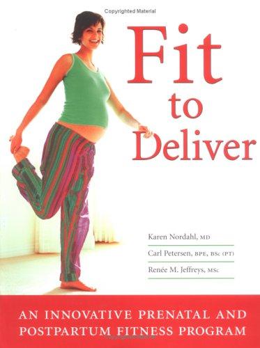 Fit to Deliver: An Innovative Prenatal and: Karen Nordahl, Carl