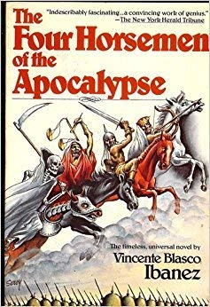 The Four Horsemen of the Apocalypse: Vicente Blasco Ibanez