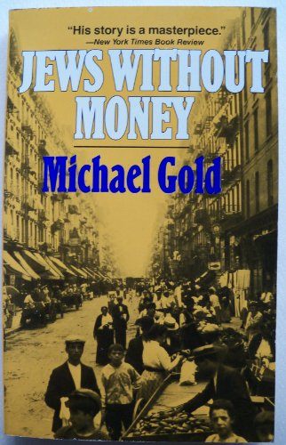 Jews Without Money. With a Special Introduction: GOLD, MICHAEL