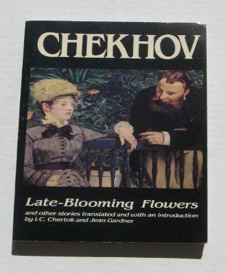 Late-Blooming Flowers and Other Stories: Chekhov, Anton Pavlovich