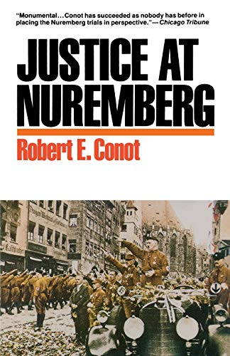 Justice at Nuremberg: Conot, Robert  E
