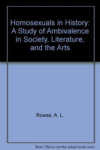 Homosexuals in History: A Study of Ambivalence: Rowse, A. L.