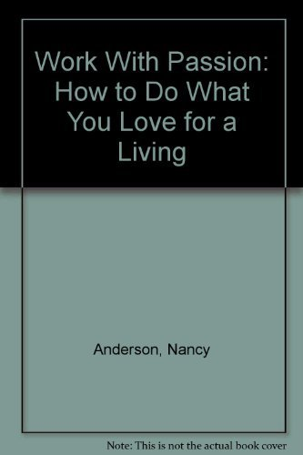 9780881840995: Work With Passion: How to Do What You Love for a Living