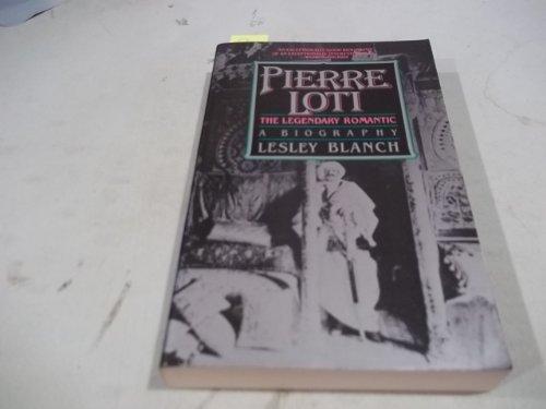 9780881841183: Pierre Loti: The Legendary Romantic
