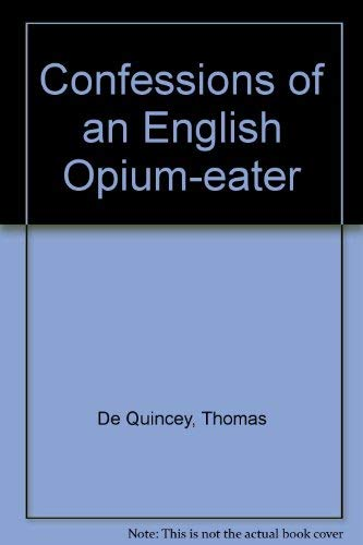 9780881841305: Confessions of an English Opium Eater and Other Writings