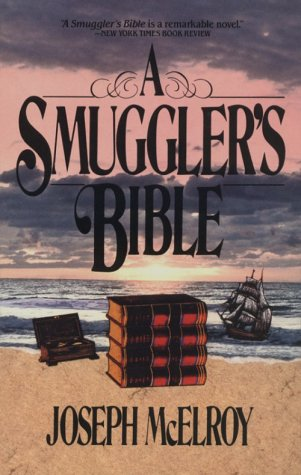 Smuggler's Bible: McElroy, Joseph