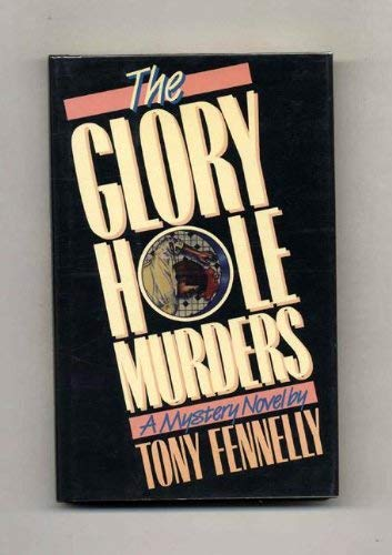 The Glory Hole Murders [Edgar Award Nominee]