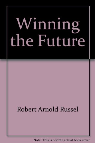 Winning the future: Russel, Robert Arnold
