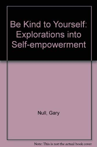 9780881842692: Be Kind to Yourself: Explorations into Self-empowerment