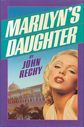 Marilyn's Daughter: A Novel: Rechy, John