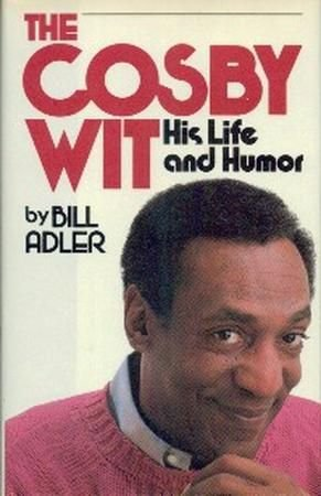 The Cosby Wit: His Life and Humor/09896: Bill Adler