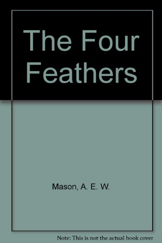 The Four Feathers: A. E. W.